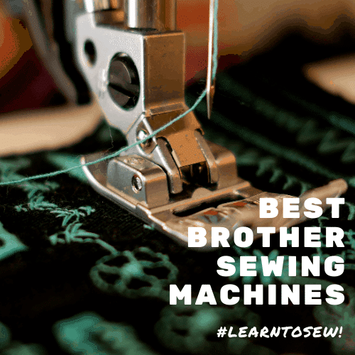 Best Brother Sewing Machine – Reviews & Comparisons for 2021