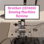 Brother CS7000i Sewing Machine Review