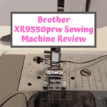 Brother XR9550prw Sewing Machine Review