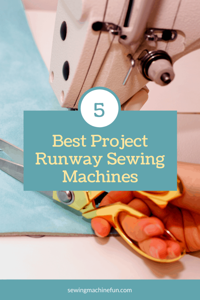 Best Project Runway Sewing Machines