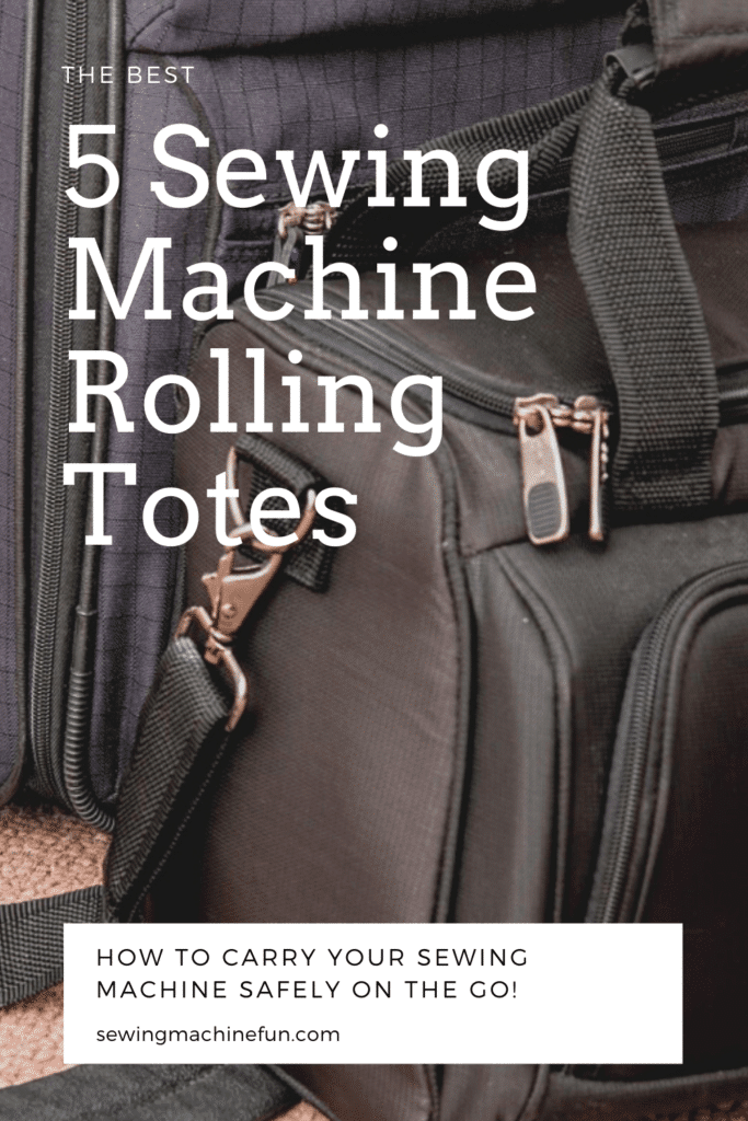 Best Sewing Machine Rolling Totes