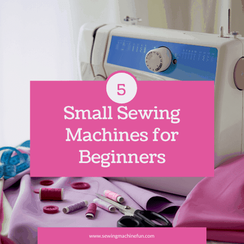 Best Small Sewing Machine – Top 5 Portable & Lightweight Machines