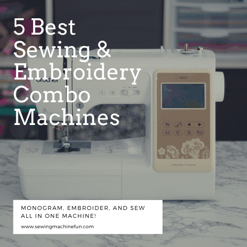 Best Sewing and Embroidery Machine Combo – Reviews for 2020