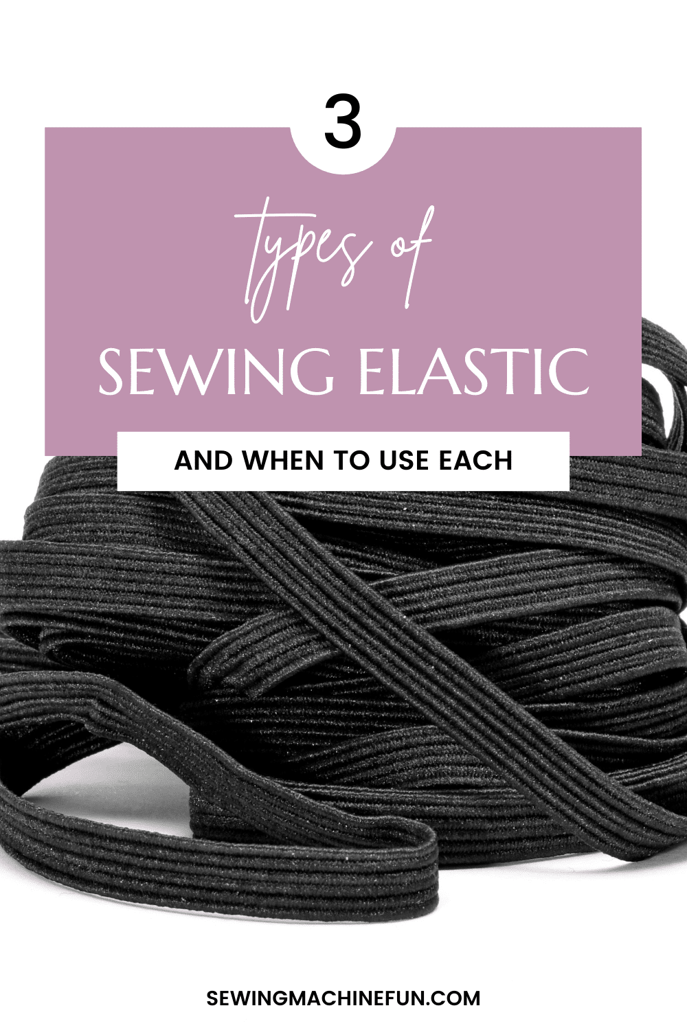 Types of Sewing Elastic Explained