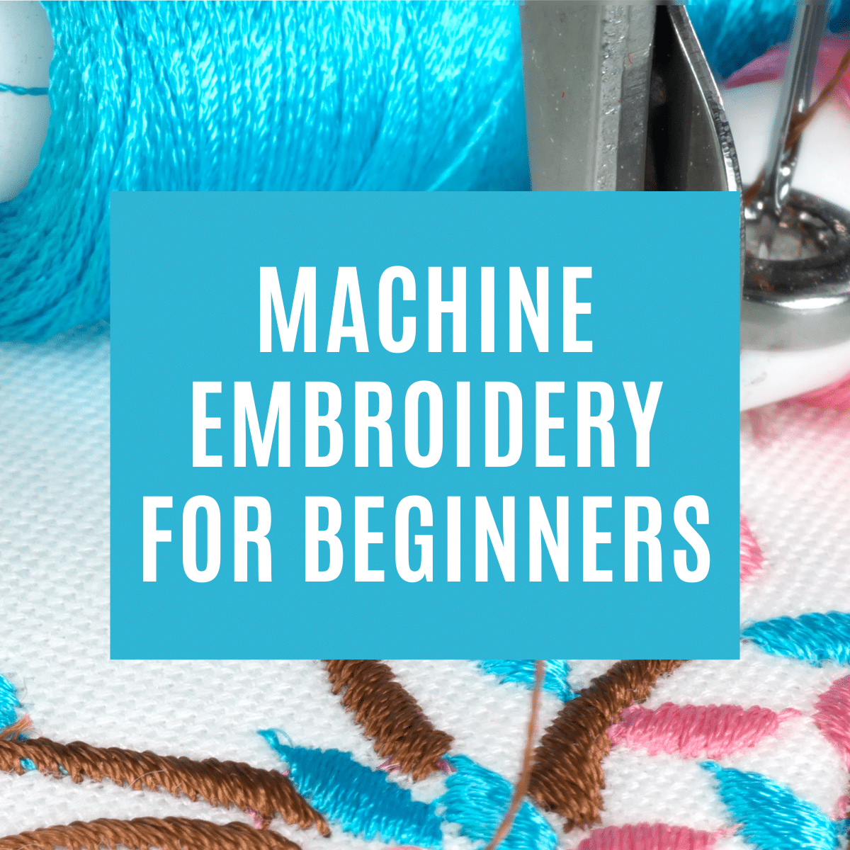 How to Use an Embroidery Machine (for Beginners!)