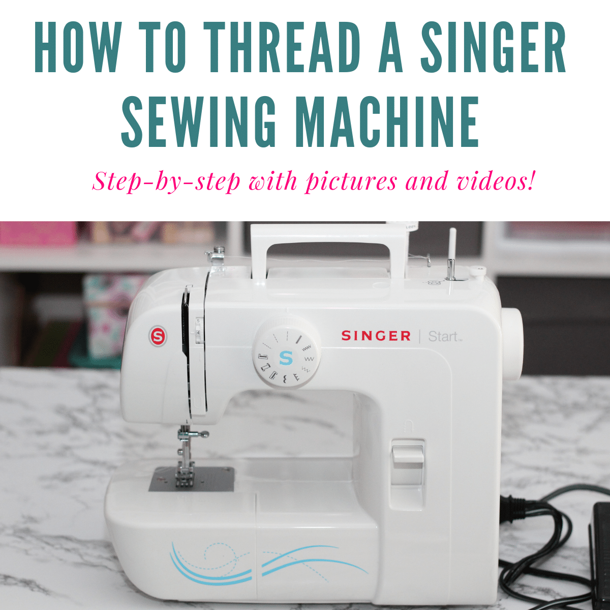 How to Thread a Singer Sewing Machine Easily (Pics+Video)