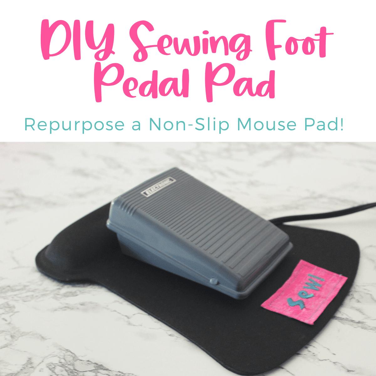 DIY Sewing Machine Foot Pedal Mat – Non-Slip!
