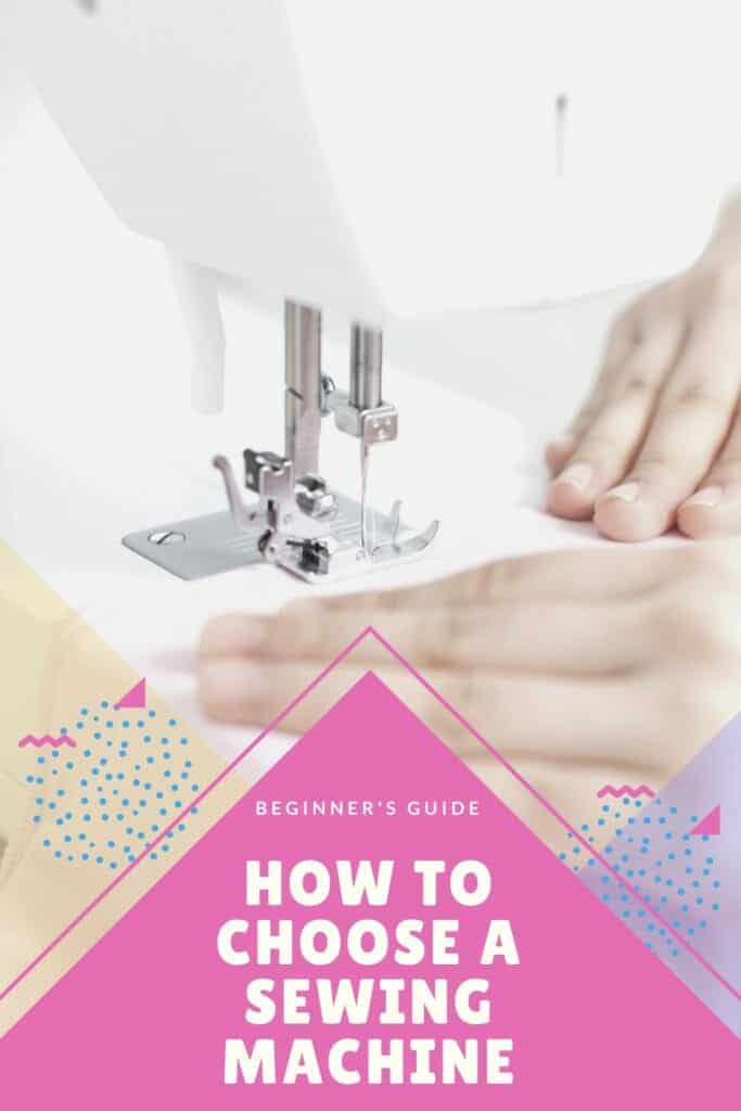 How to Choose A Sewing Machine for Beginners