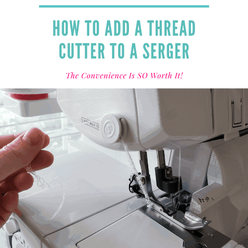 How to Add a Thread Cutter On A Sewing Machine or Serger – Tutorial