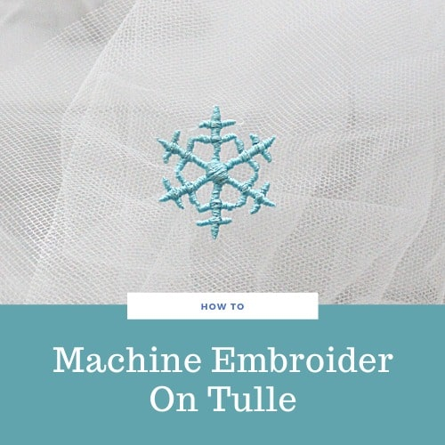 How to Do Machine Embroidery on Tulle Fabric – Tutorial