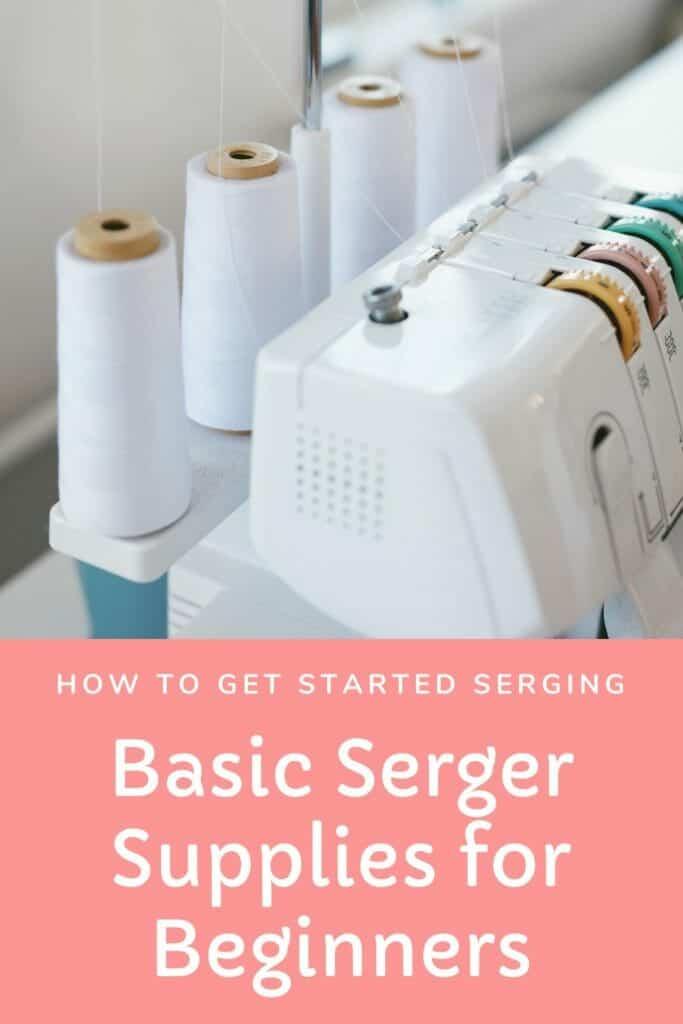serger supplies list for beginners