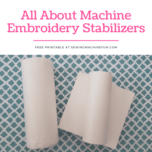 Machine Embroidery Stabilizer Guide + Printable Chart