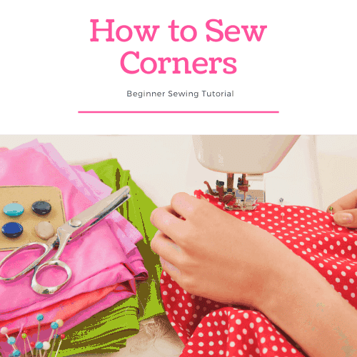 How to Sew Corners With a Sewing Machine – Beginner Tutorial