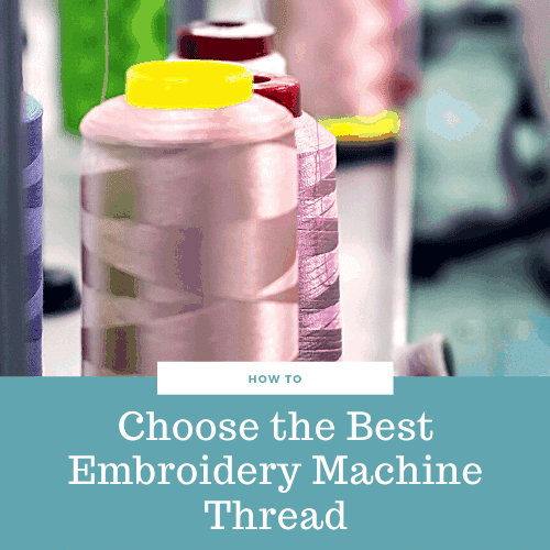 What is the Best Embroidery Machine Thread? – Types Explained