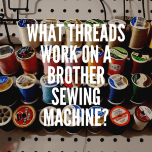 best thread for brother sewing machine