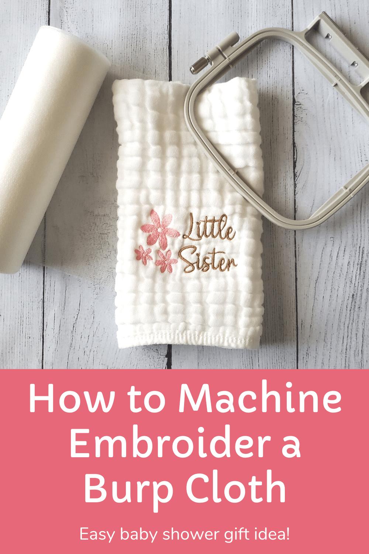how to machine embroider a burp cloths