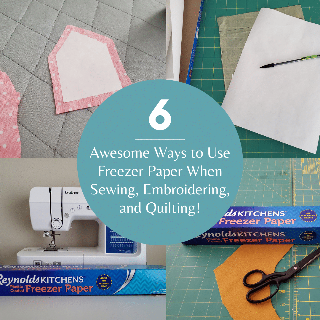 What Is Freezer Paper Used for in Sewing? 6 Great Ideas!