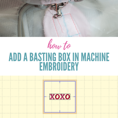 What is a Basting Box in Embroidery and How to Add One