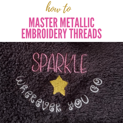 Helpful Tips for Embroidering with Metallic Thread – Tutorial