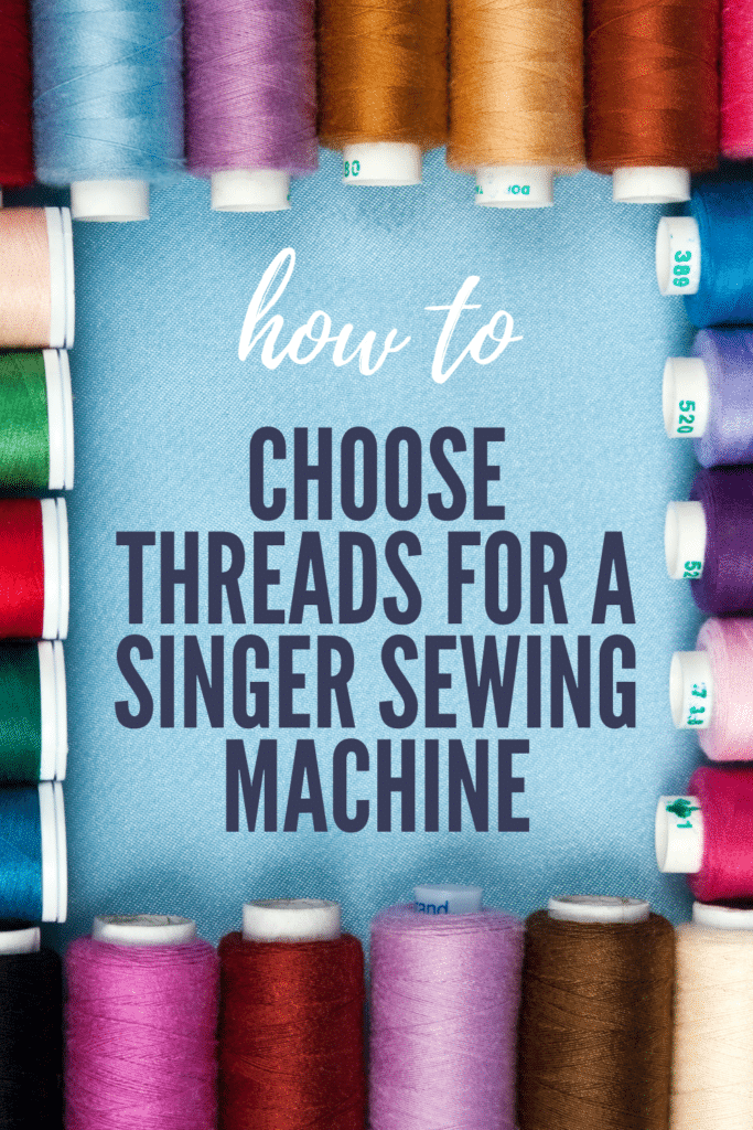 best thread for a singer sewing machine
