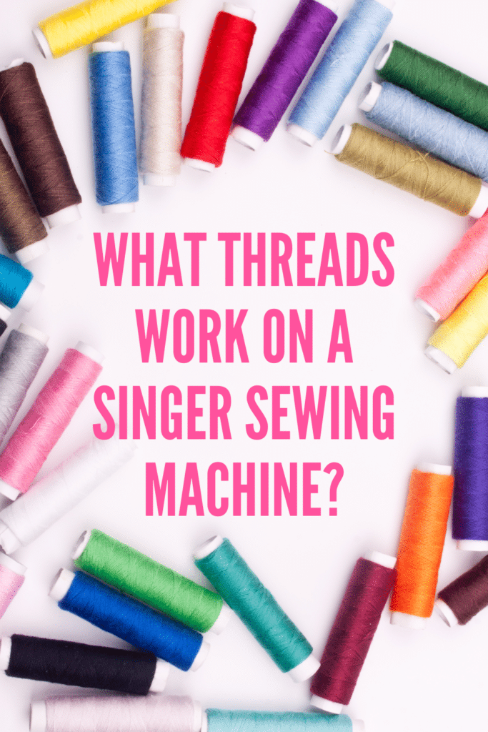what thread to use on a singer sewing machine