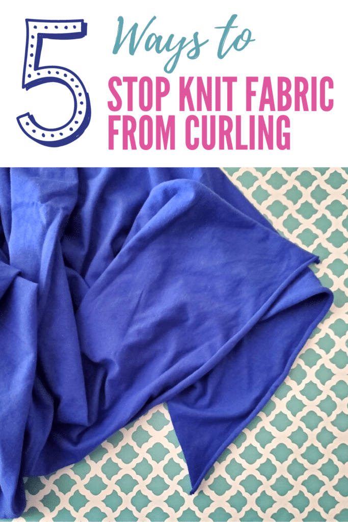 how to prevent knit fabric from curling