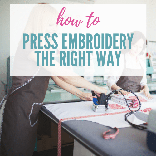 How to Iron Embroidery Projects and Embroidered Clothes