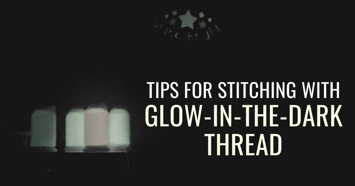 using glow in the dark thread