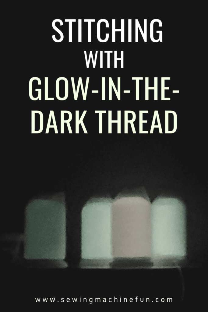 sewing and embroidering with glow in the dark thread 1
