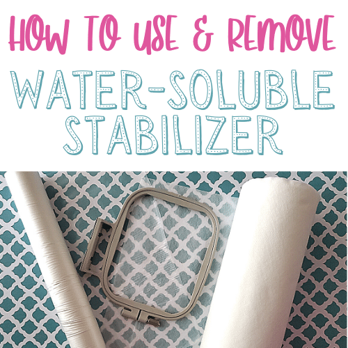 How to Use & Remove Water-Soluble Stabilizer in Embroidery