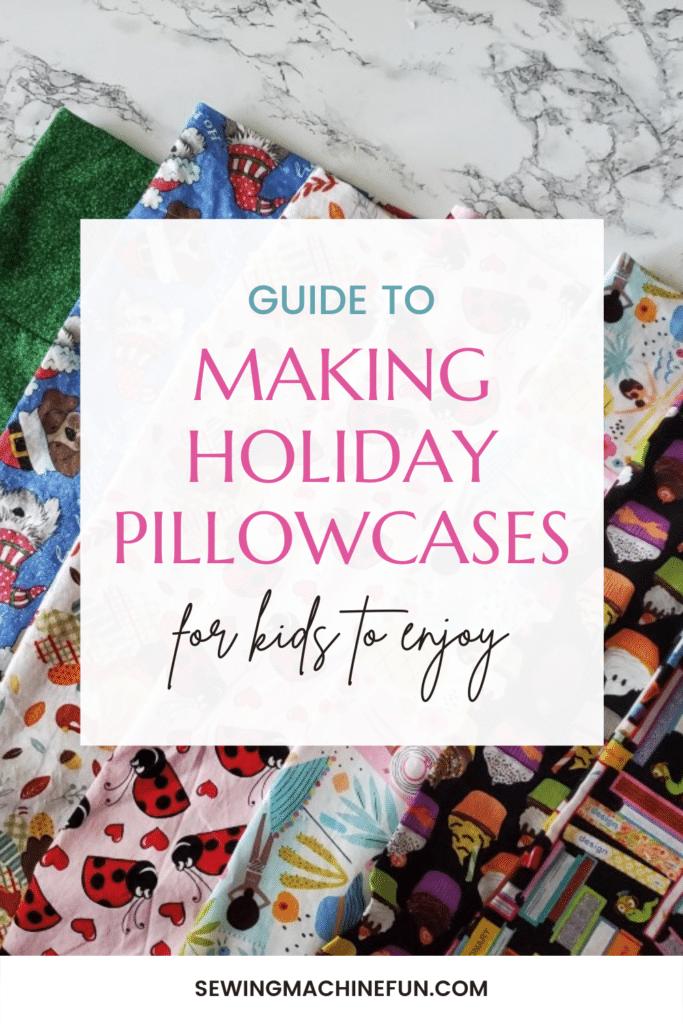 Make holiday pillowcases