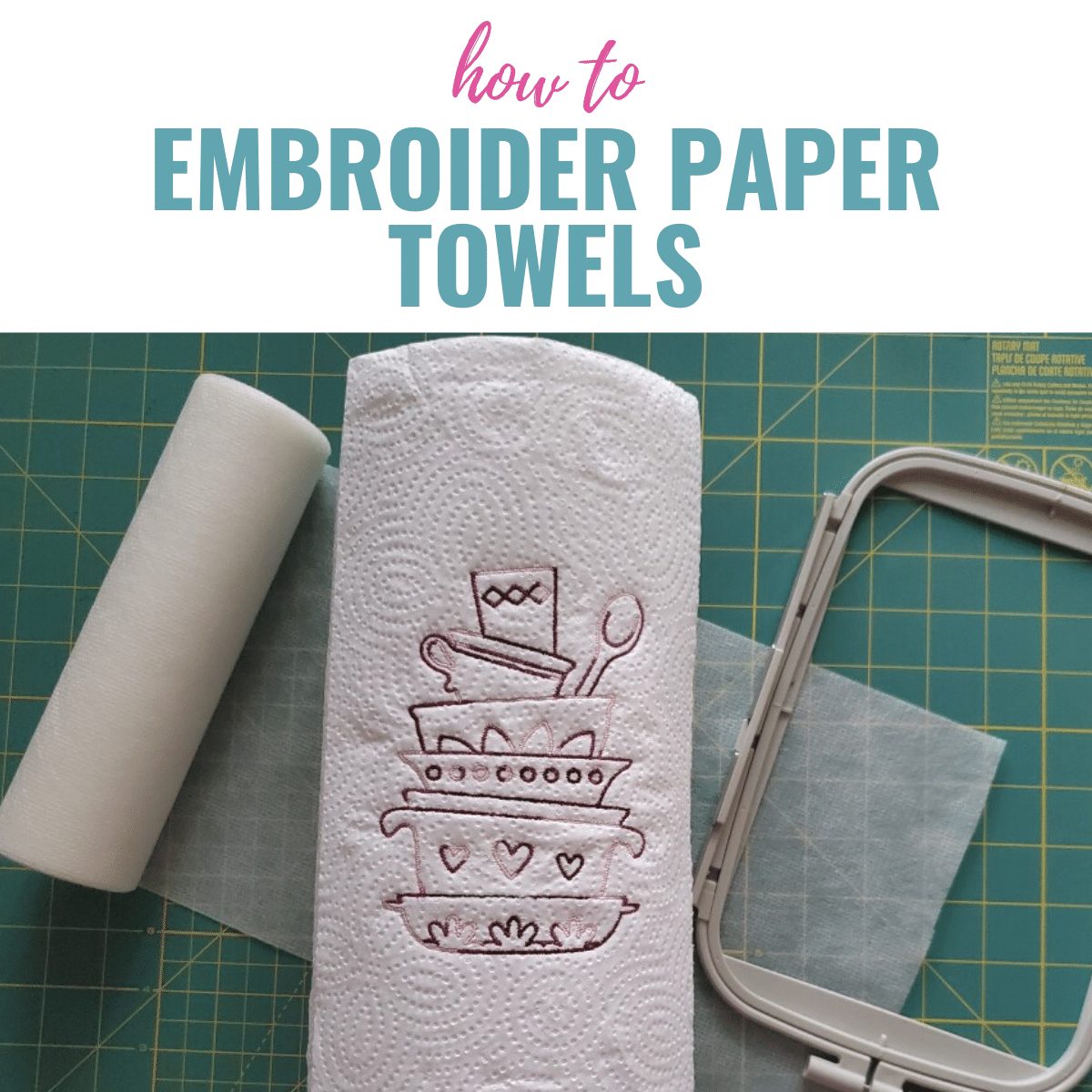 How to Embroider on Paper Towels with Your Machine
