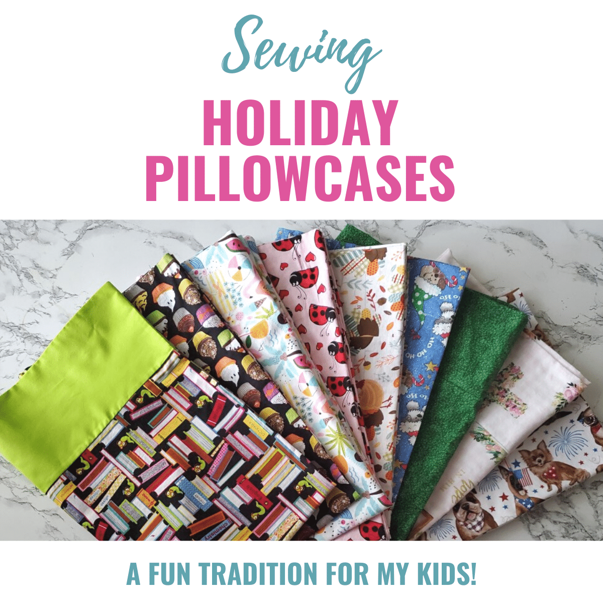 Holiday Pillowcases for Kids Tradition – Sewing for Every Season