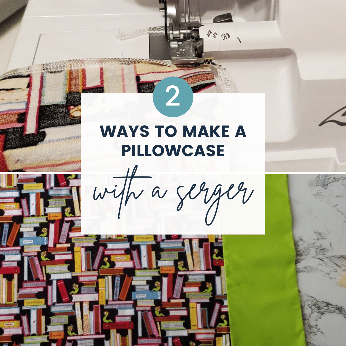 How to Make a Serger Pillowcase – Tutorial & Pattern for 2 Types