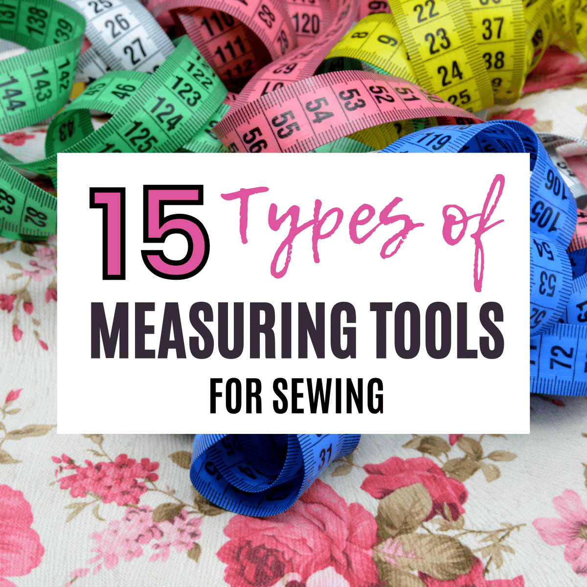 15 Types of Measuring Tools in Sewing (Names & Pictures)