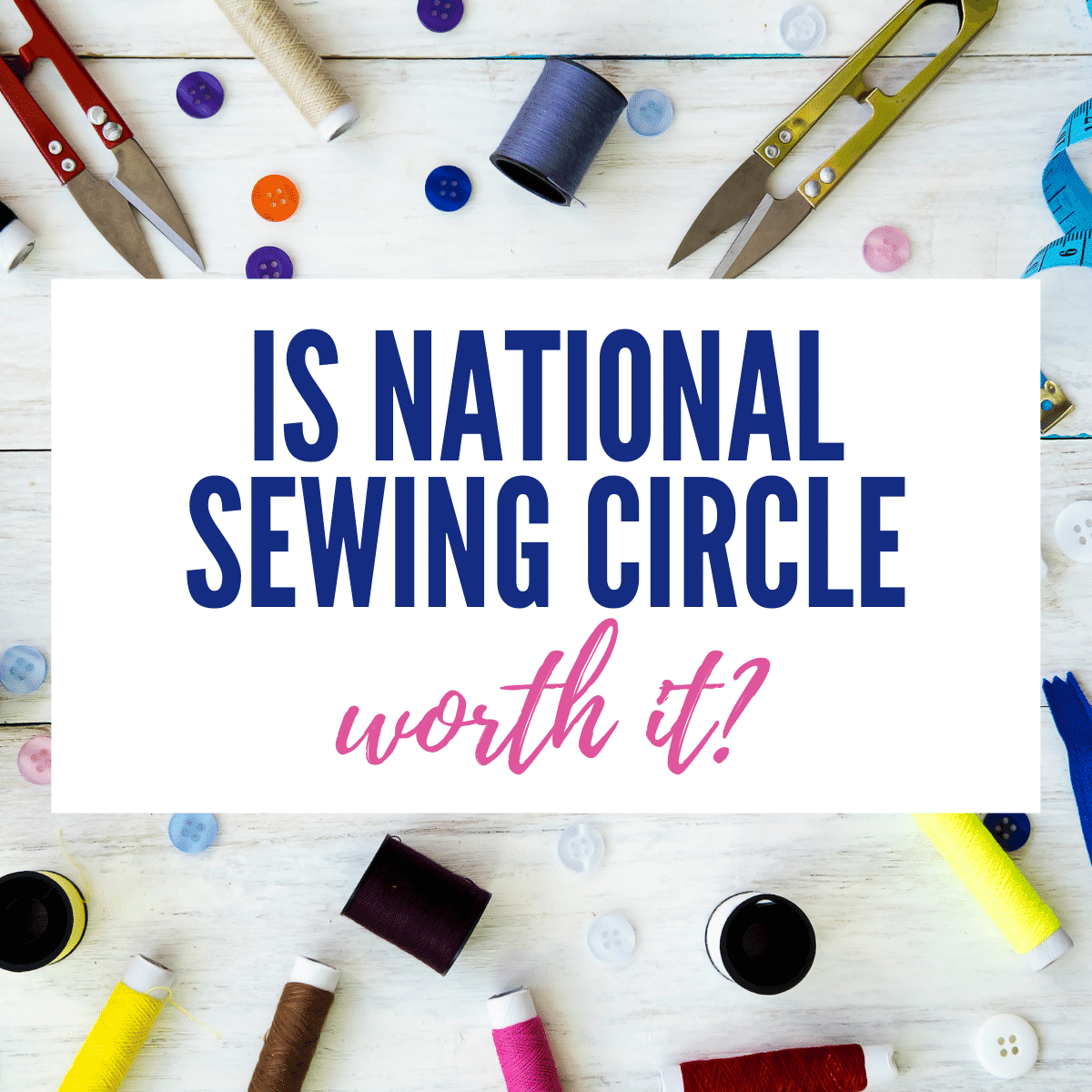 My National Sewing Circle Review – Is It Legit and Worth It?