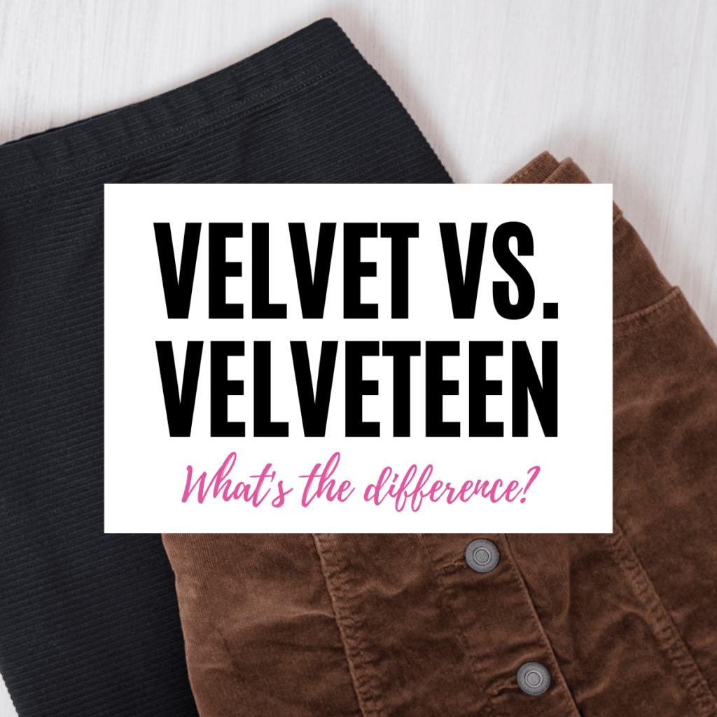 difference between velvet and velveteen