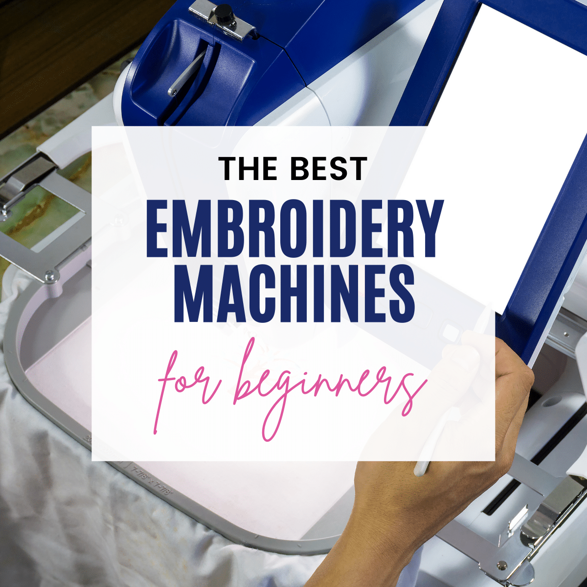 6 Best Embroidery Machines for Beginners in 2021
