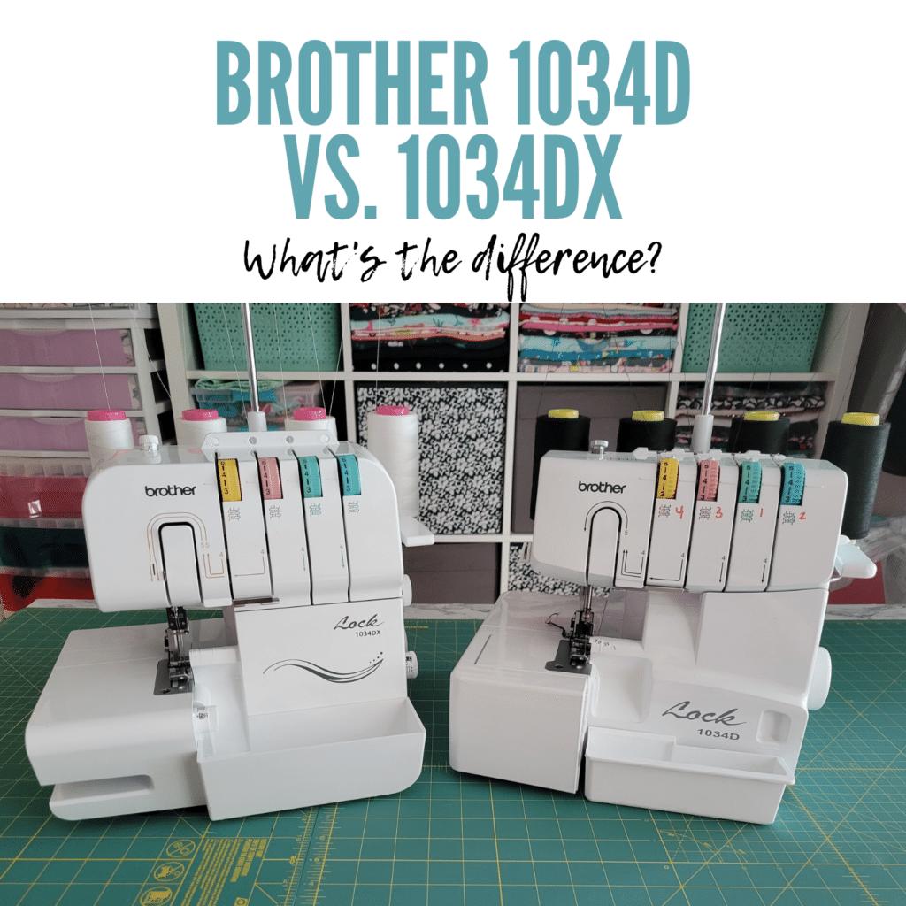 Brother 1034D serger vs. 1034DX